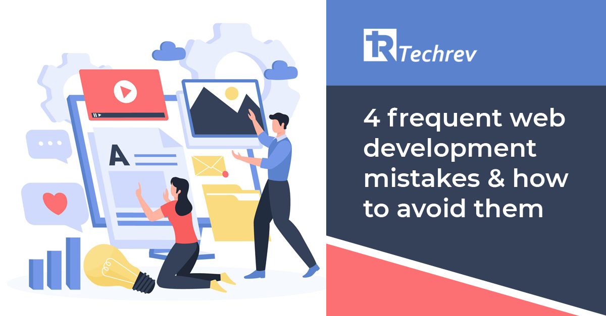 4 Frequent Web Development Mistakes & How to Avoid Them