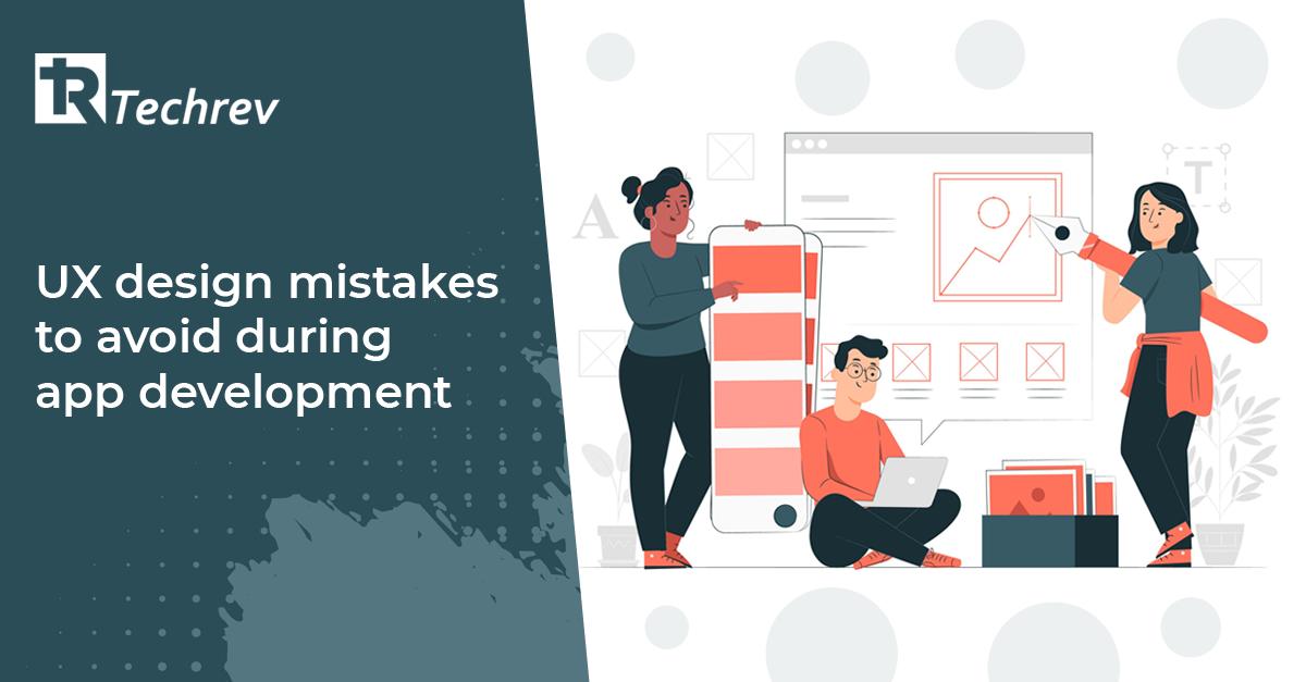 UX design mistakes to avoid during app development